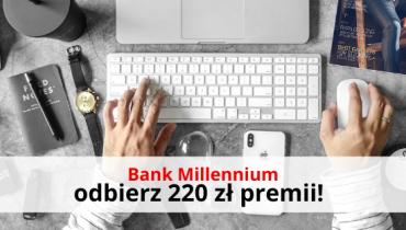 Konto 360 Millennium premia 220 zł