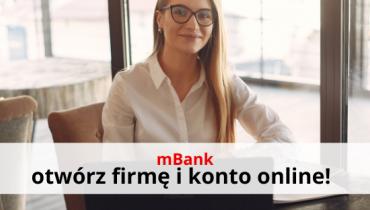 Otwórz firmę i darmowe konto firmowe z mBankiem!