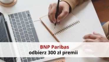 BNP Paribas: 300 zł premii za aktywne korzystanie z konta!