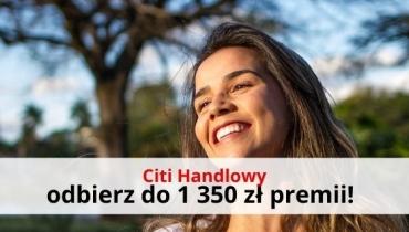 1 350 zł premii za darmowe CitiKonto Citi Handlowego!