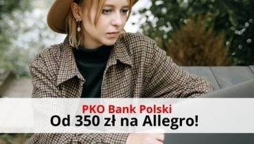 Otwórz konto osobiste PKO BP i odbierz 350 zł na Allegro!