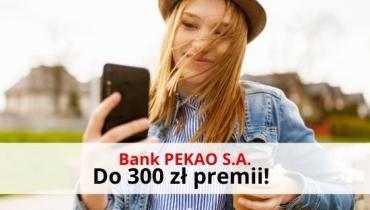 300 zł premii z Kontem Przekorzystnym Banku Pekao S.A.