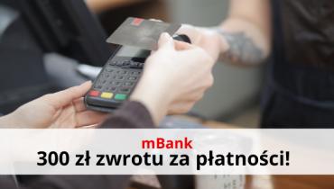 mBank: do 300 zł zwrotu za płatności bezgotówkowe! mKonto Intensive