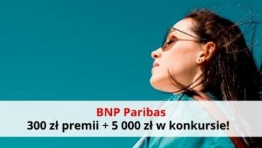 BNP Paribas: załóż darmowe konto i odbierz 300 zł premii