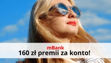 Załóż konto w mBanku i odbierz 160 zł premii!