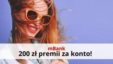 Załóż konto w mBanku i odbierz 200 zł premii!