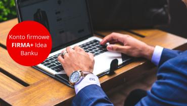 Konto firmowe FIRMA+ Idea Banku – darmowe konto i zwrot płatności za ZUS!