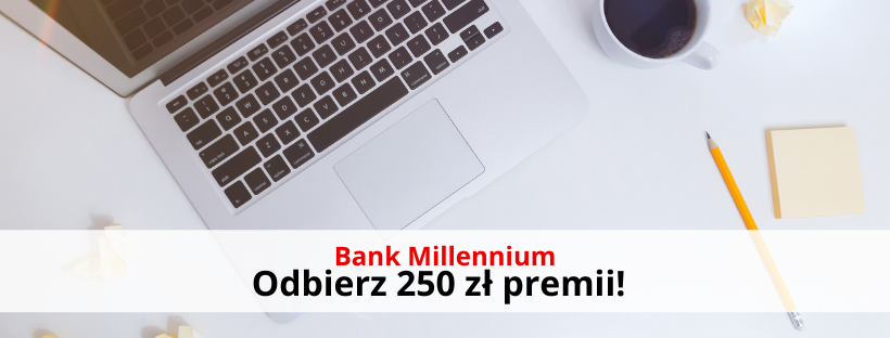 Konto 360 Millennium premia 250 zł