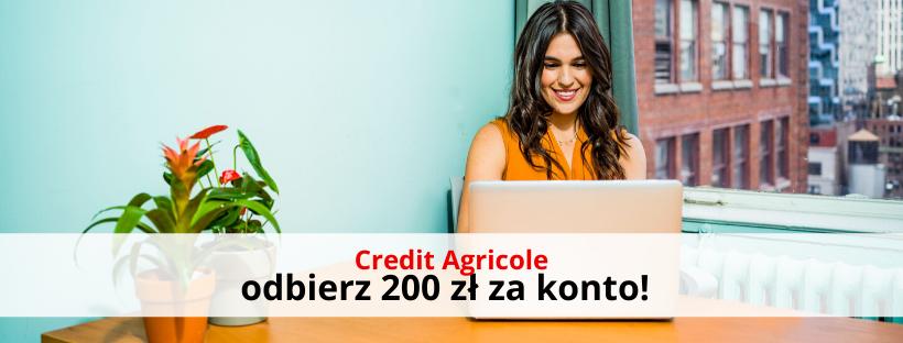 Credit Agricole: odbierz do 200 zł premii za konto!
