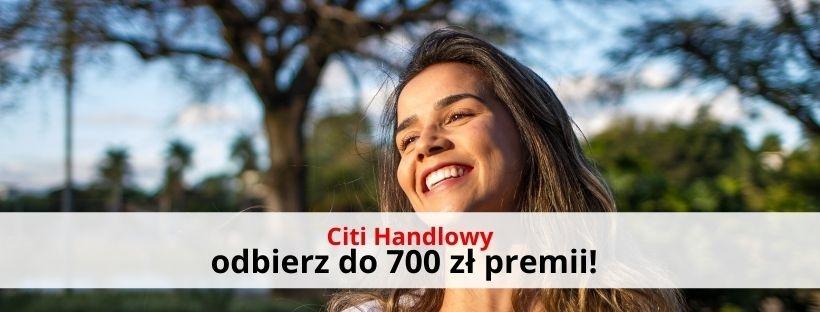 700 zł premii za darmowe CitiKonto Citi Handlowego!