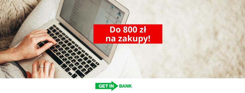 Getin Bank: polecaj konto i odbierz 800 zł na zakupy!