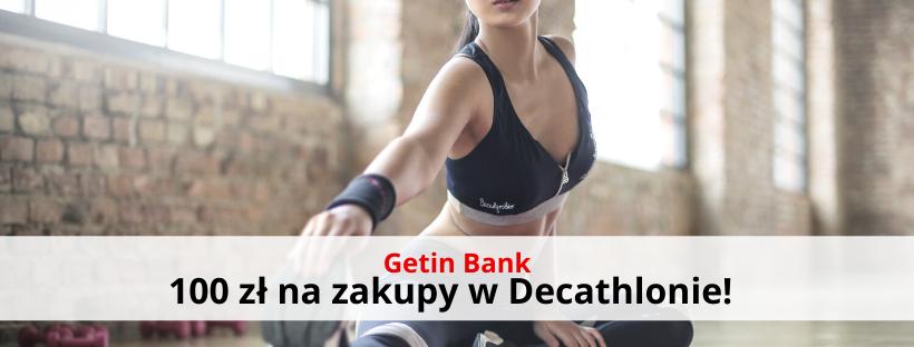 100 zł na zakupy w Decathlon Getin Bank