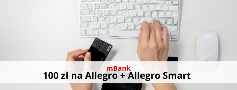 mBank: 100 zł na Allegro i Allegro Smart z mKontem Intensive!