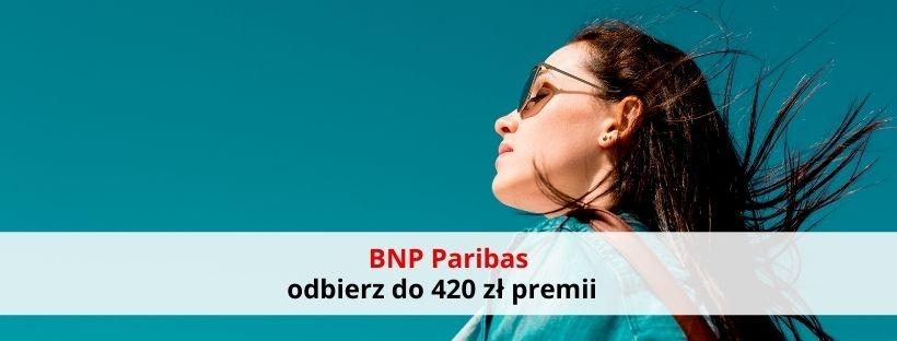 BNP Paribas: załóż darmowe konto i odbierz 420 zł premii