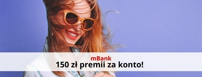Załóż konto w mBanku i odbierz 150 zł premii!